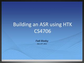 Building an ASR using HTK  CS4706