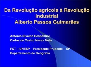 Da Revolu  o agr cola   Revolu  o Industrial Alberto Passos Guimar es