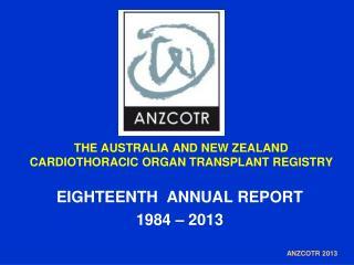 THE AUSTRALIA AND NEW ZEALAND CARDIOTHORACIC ORGAN TRANSPLANT REGISTRY