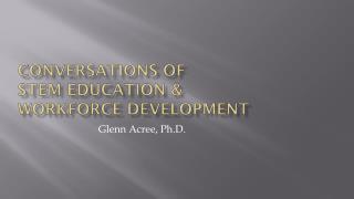 Conversations of  STEM Education & Workforce  Development