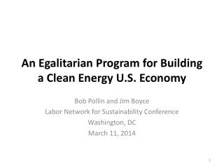 An Egalitarian Program for Building a Clean Energy U.S. Economy