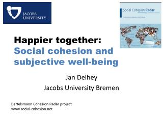 Happier together : Social  cohesion  and  subjective  well- being