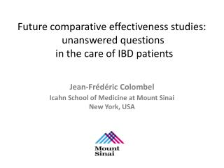 Future comparative effectiveness studies:  unanswered questions  in the care of IBD patients