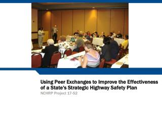 Using Peer Exchanges to Improve the Effectiveness of a State's Strategic Highway Safety Plan