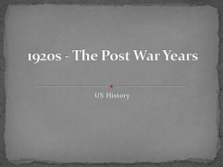 1920s - The Post War Years