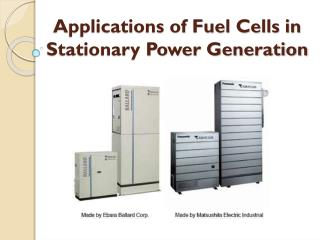 Applications of Fuel Cells in Stationary Power Generation