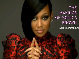 The makings of Monica Brown