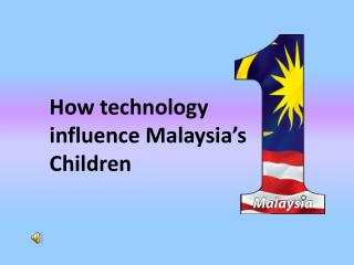 How technology influence Malaysia's  Children