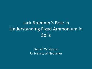 Jack Bremner s Role in Understanding Fixed Ammonium in Soils