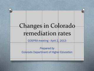 Changes in Colorado remediation rates
