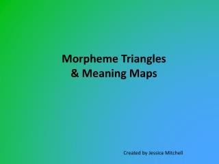Morpheme Triangles & Meaning Maps