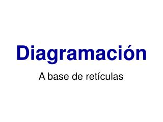 Diagramaci�n