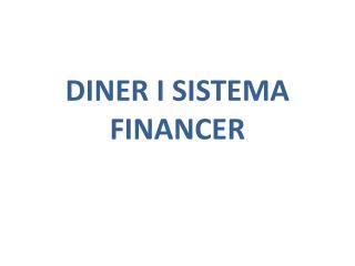 DINER I SISTEMA FINANCER