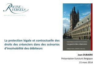 Joan DUBAERE Présentation  EuroJuris  Belgique 21 mars 2014