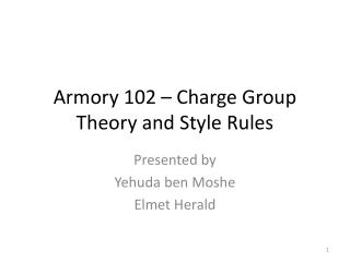 Armory 102 � Charge Group Theory and Style Rules