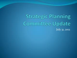 Strategic Planning Committee Update