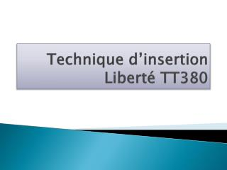 Technique  d'insertion Liberté  TT380