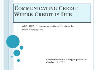 Communicating Credit  Where Credit is Due