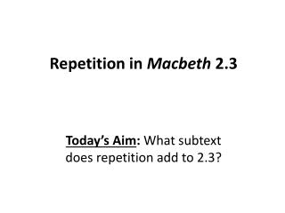Repetition in  Macbeth  2.3