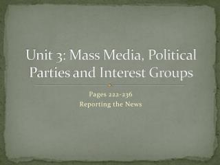 Unit 3: Mass Media, Political Parties and Interest Groups