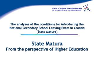 The analyses of the conditions for introducing the National Secondary School Leaving Exam in Croatia State Matura   Stat