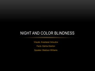 Night and color blindness