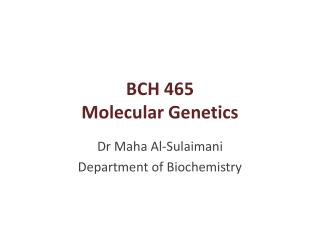 BCH 465 Molecular Genetics