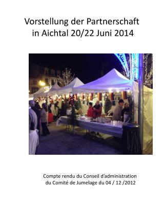 Vorstellung der  Partnerschaft in  Aichtal 20/22 Juni 2014