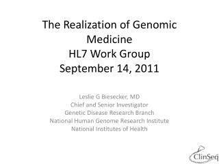 The Realization of Genomic Medicine HL7 Work Group September 14, 2011