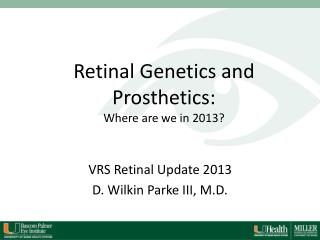 Retinal Genetics and Prosthetics: Where are we in 2013?