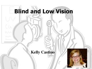 Blind and Low Vision