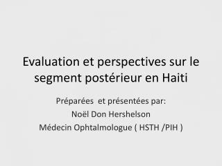 Evaluation et perspectives sur le segment postérieur en Haiti