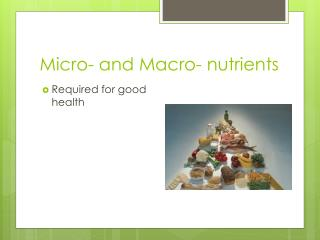 Micro- and Macro-  nutrients