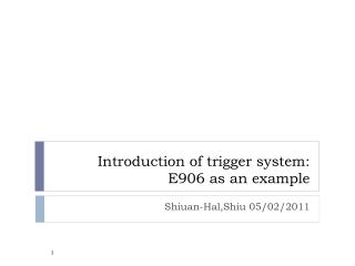 Introduction of trigger system: E906 as an example