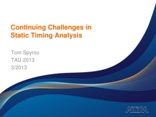 Continuing Challenges in  Static Timing Analysis