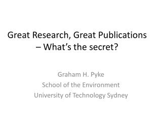 Great Research, Great Publications  � What�s the secret?