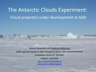 The Antarctic Clouds Experiment: Cloud project(s) under development at AAD