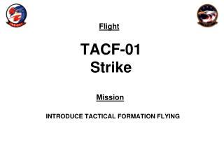 TACF-01 Strike