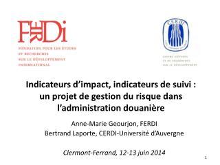 Anne-Marie Geourjon, FERDI Bertrand Laporte, CERDI-Université d'Auvergne
