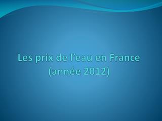 Les prix de l'eau en France (année 2012)