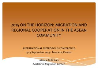 2015 ON THE HORIZON: MIGRATION AND REGIONAL COOPERATION IN THE ASEAN COMMUNITY