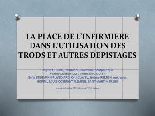 LA PLACE DE L'INFIRMIERE DANS L'UTILISATION DES TRODS  ET AUTRES DEPISTAGES