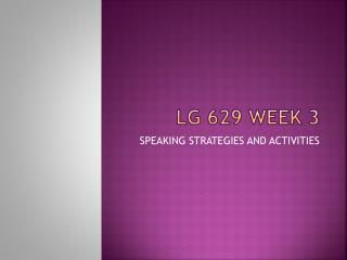 LG 629  WEEK 3