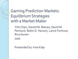 Gaming Prediction Markets: Equilibrium Strategies with a Market Maker