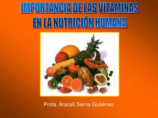 IMPORTANCIA DE LAS VITAMINAS EN LA NUTRICI�N HUMANA