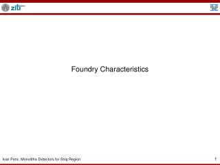 Foundry Characteristics