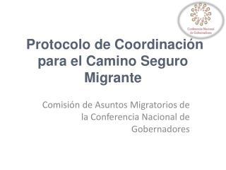 Protocolo de Coordinación para el Camino Seguro Migrante