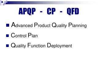 APQP   -   CP   -   QFD