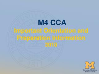 M4 CCA Important Orientation and Preparation Information 2010