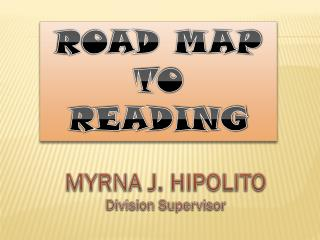 ROAD MAP TO  READING